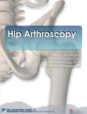 Hip Arthroscopy - From Basic Skills to Advanced Techniques